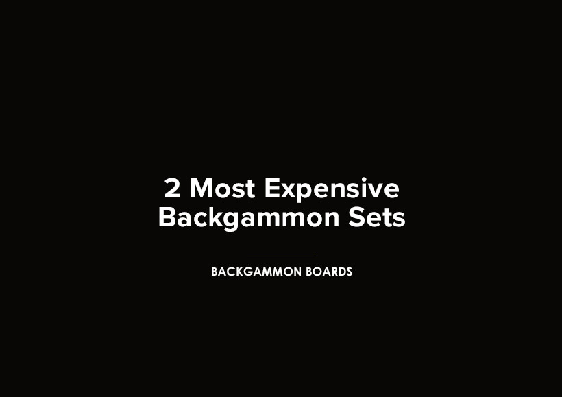 2-most-expensive-backgammon-sets